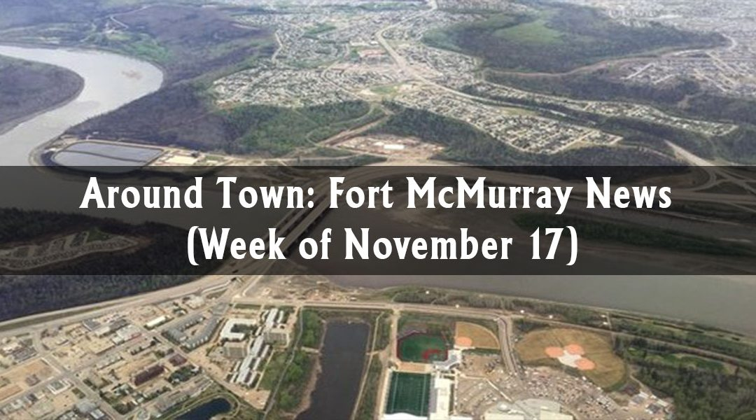 Around Town: Fort McMurray News (Week of November 17)
