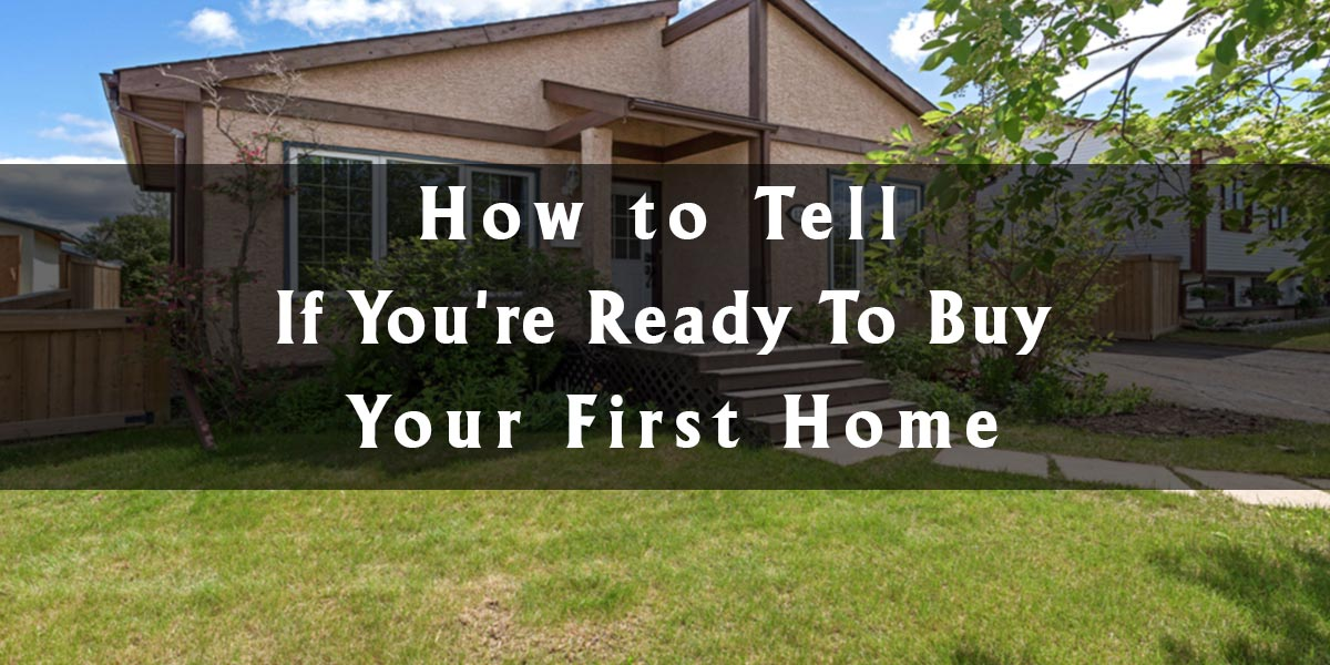 How to Tell If You're Ready To Buy Your First Home