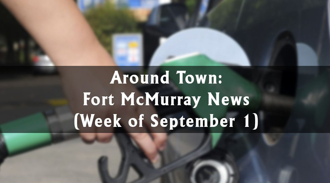 Around Town: Fort McMurray News (Week of September 1)