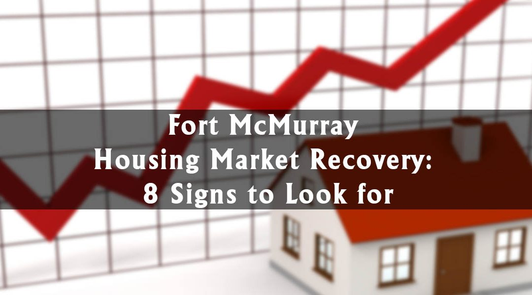 Fort McMurray Housing Market Recovery: 8 Signs to Look for