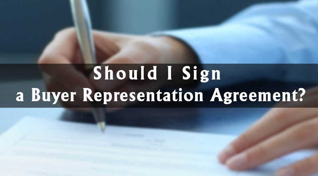Should I Sign a Buyer Representation Agreement?