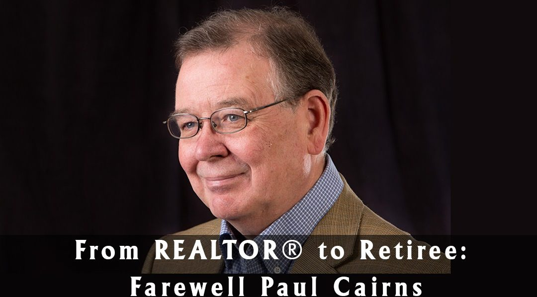 From REALTOR® to Retiree: Farewell Paul Cairns