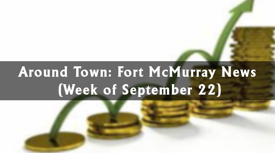 Around Town: Fort McMurray News (Week of September 22)
