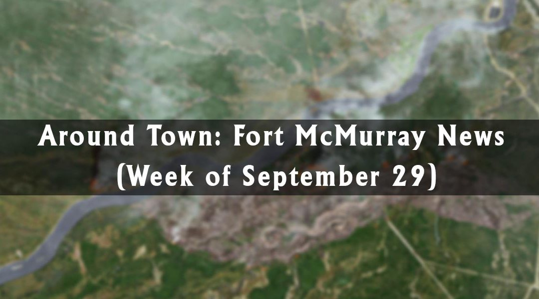 Around Town: Fort McMurray News (Week of September 29)