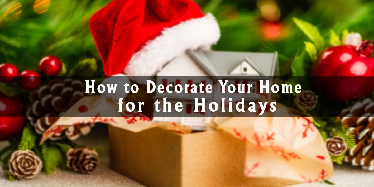 How to Decorate Your Home for the Holidays : Tips for Sellers