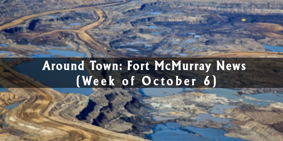 Around Town: Fort McMurray News (Week of October 6)