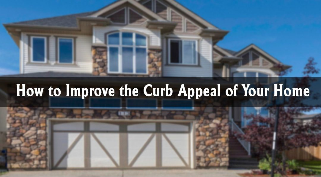 how to improve the curb appeal of your home the a team