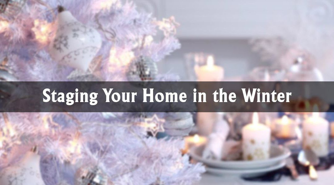 Staging Your Home in the Winter: Tips for Occupied and Vacant Listings