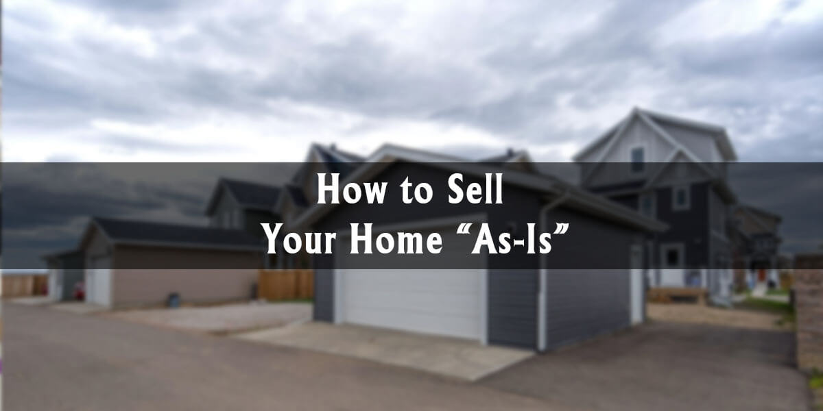 "How to Sell Your Home ""As-Is"""