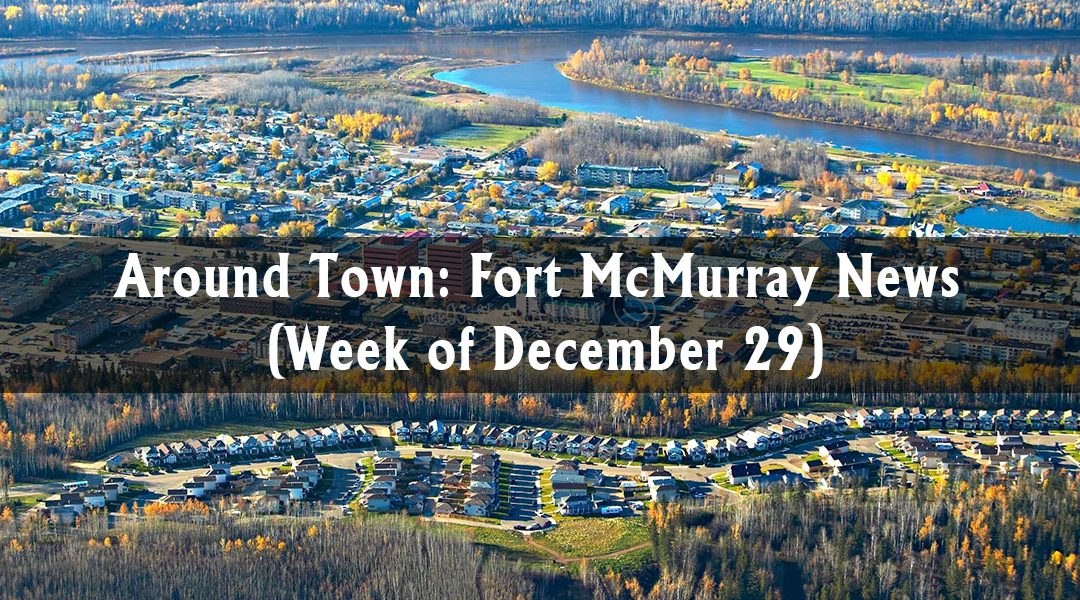 Around Town: Fort McMurray News (Week of December 29)
