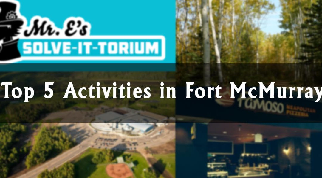Breanna's Top 5 Activities in Fort McMurray