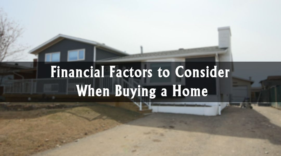 Financial Factors to Consider When Buying a Home