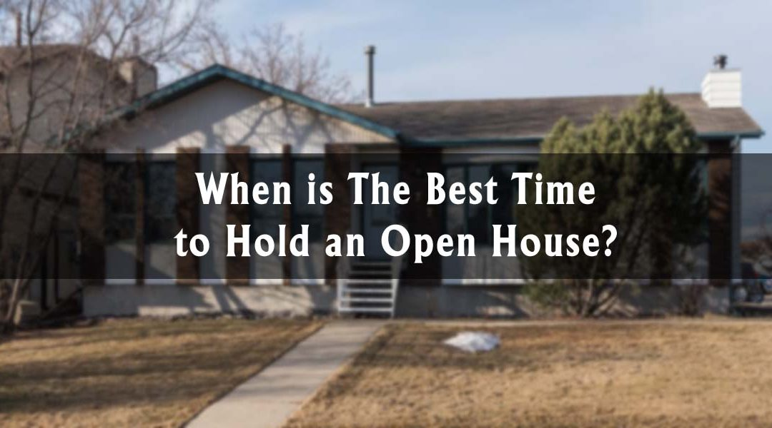 When is The Best Time to Hold an Open House?