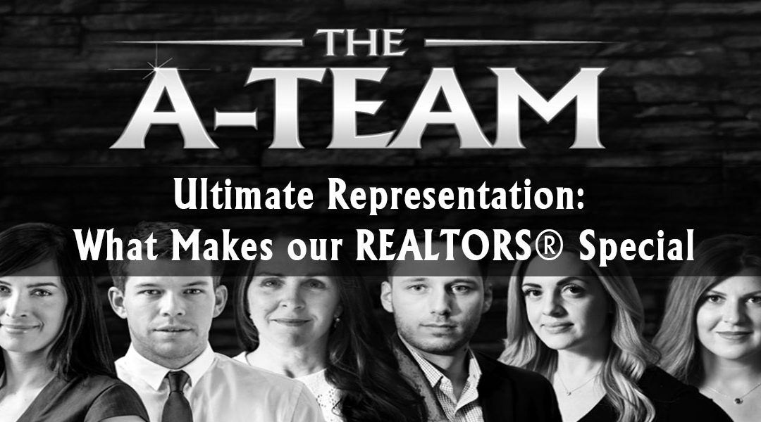 Ultimate Representation: What Makes our REALTORS® Special