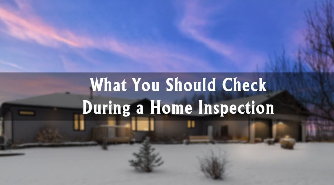 What You Should Check During a Home Inspection