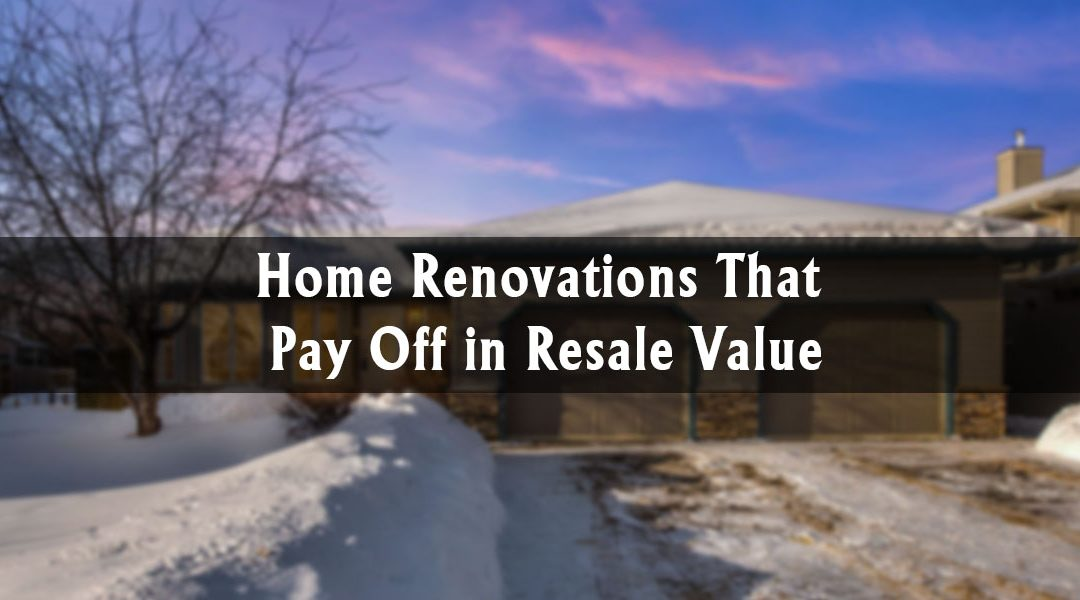 Home Renovations That Pay Off in Resale Value