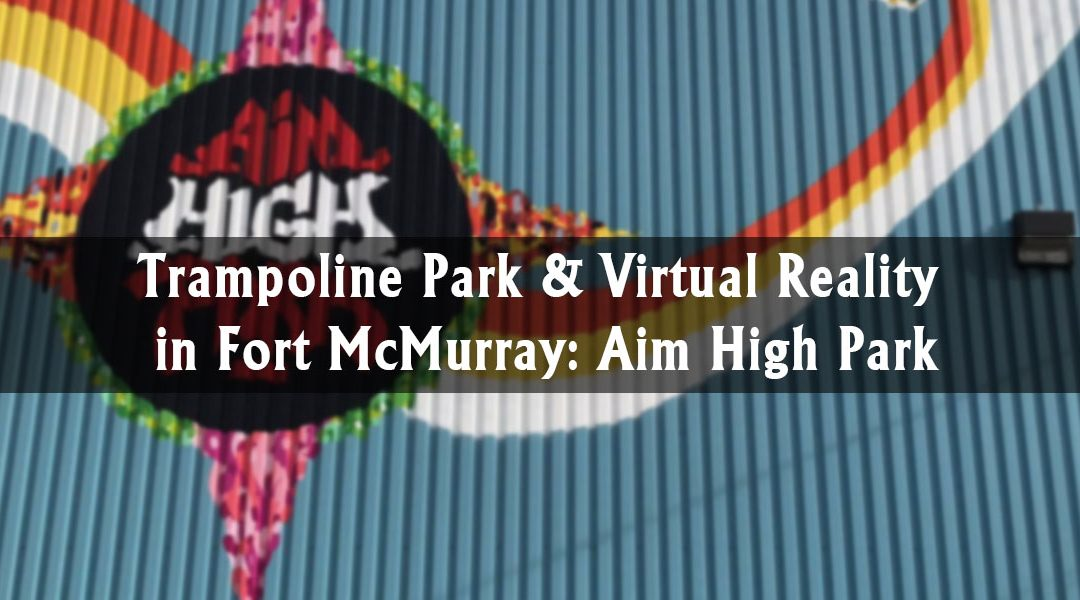 Trampoline Park & Virtual Reality in Fort McMurray: Aim High Park