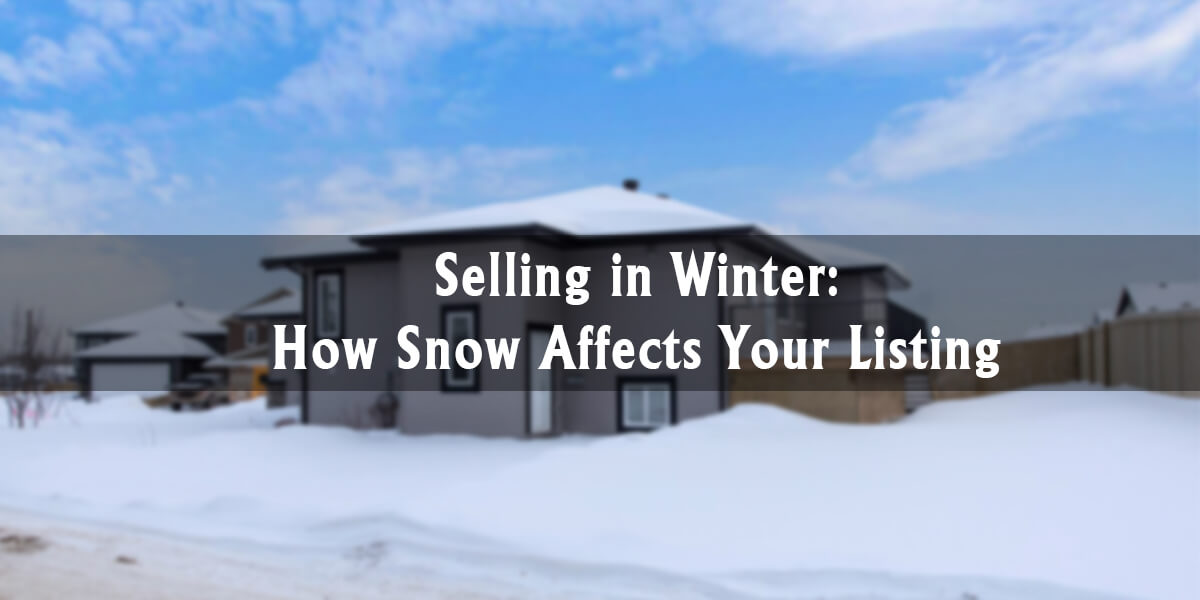 Selling in Winter: How Snow Affects Your Listing