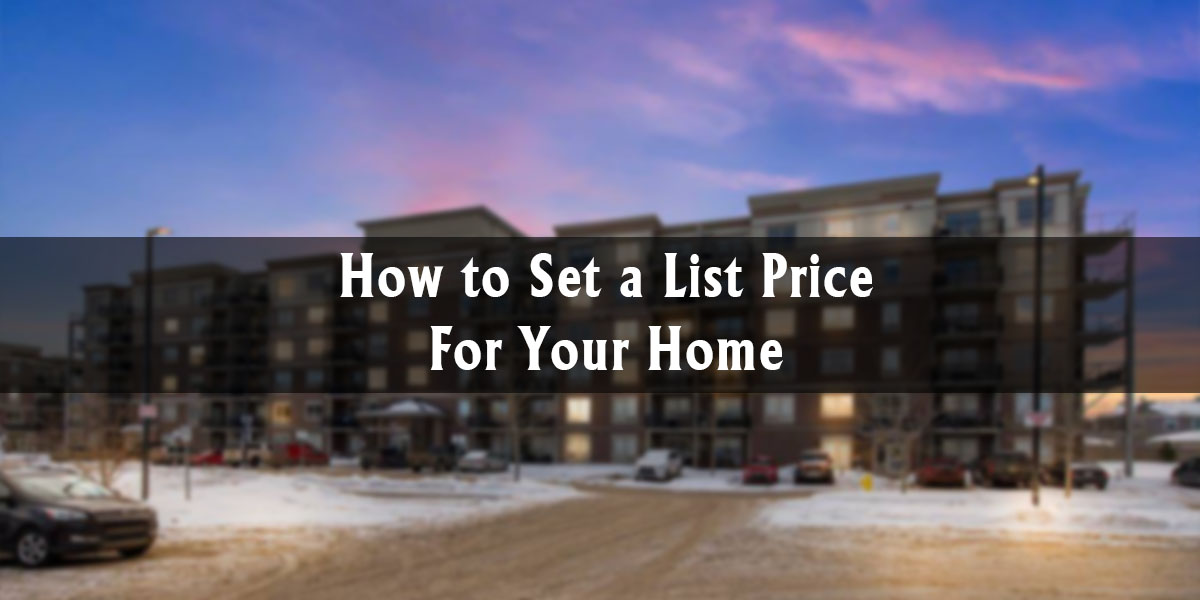 How to Set a List Price For Your Home