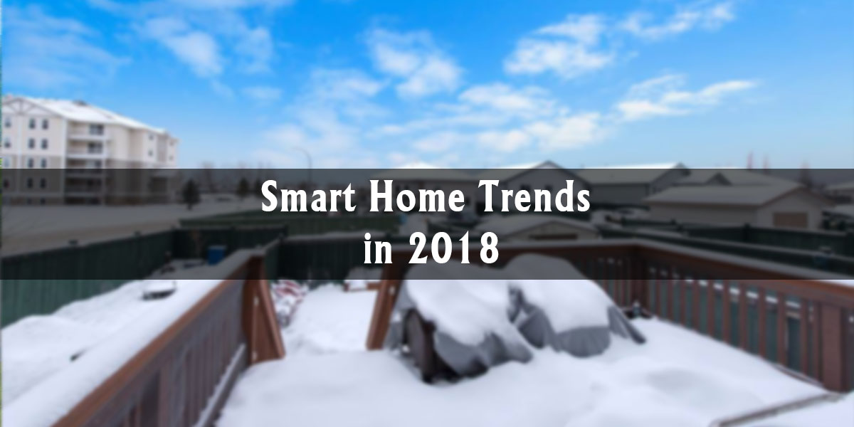 Smart Home Trends in 2018