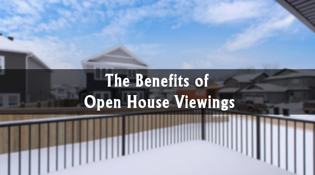 The Benefits of Open House Viewings