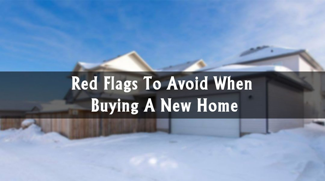 Red Flags To Avoid When Buying A New Home