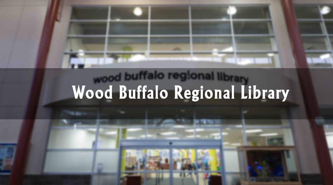 Downtown Highlights: Wood Buffalo Regional Library