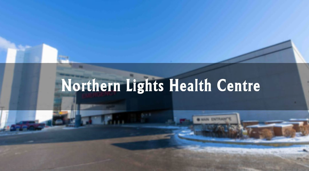 Northern Lights Regional Health Centre
