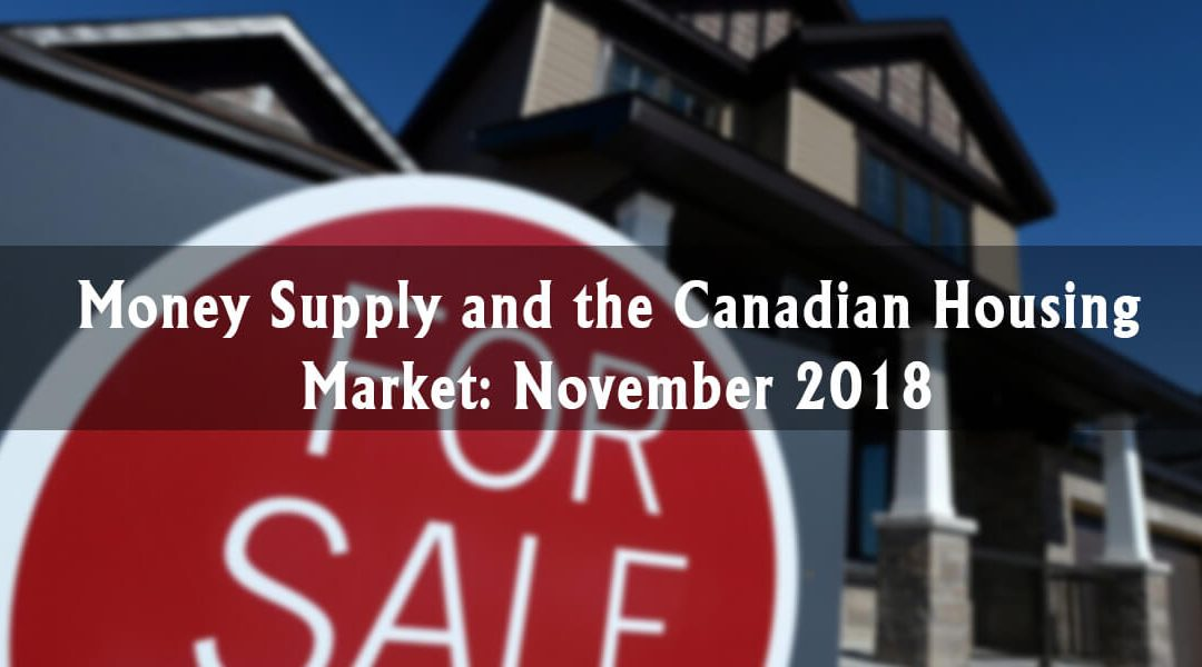 Money Supply and the Canadian Housing Market: November 2018
