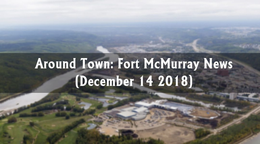 Around Town: Fort McMurray News (Week of December 14)