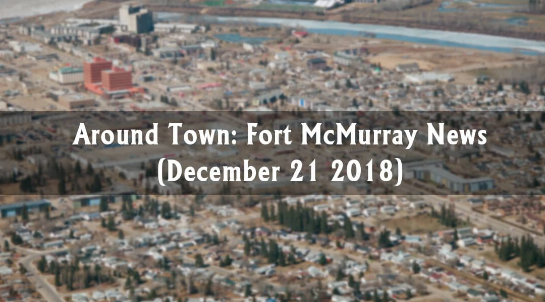 Around Town: Fort McMurray News (Week of December 21)