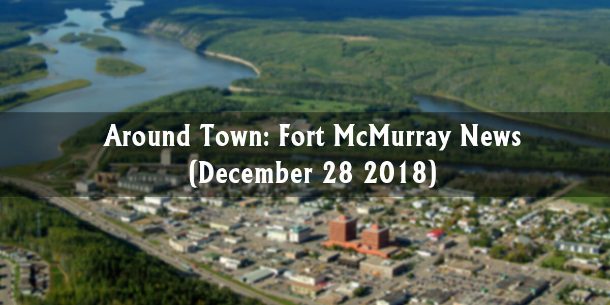 Around Town: Fort McMurray News (Week of December 28)