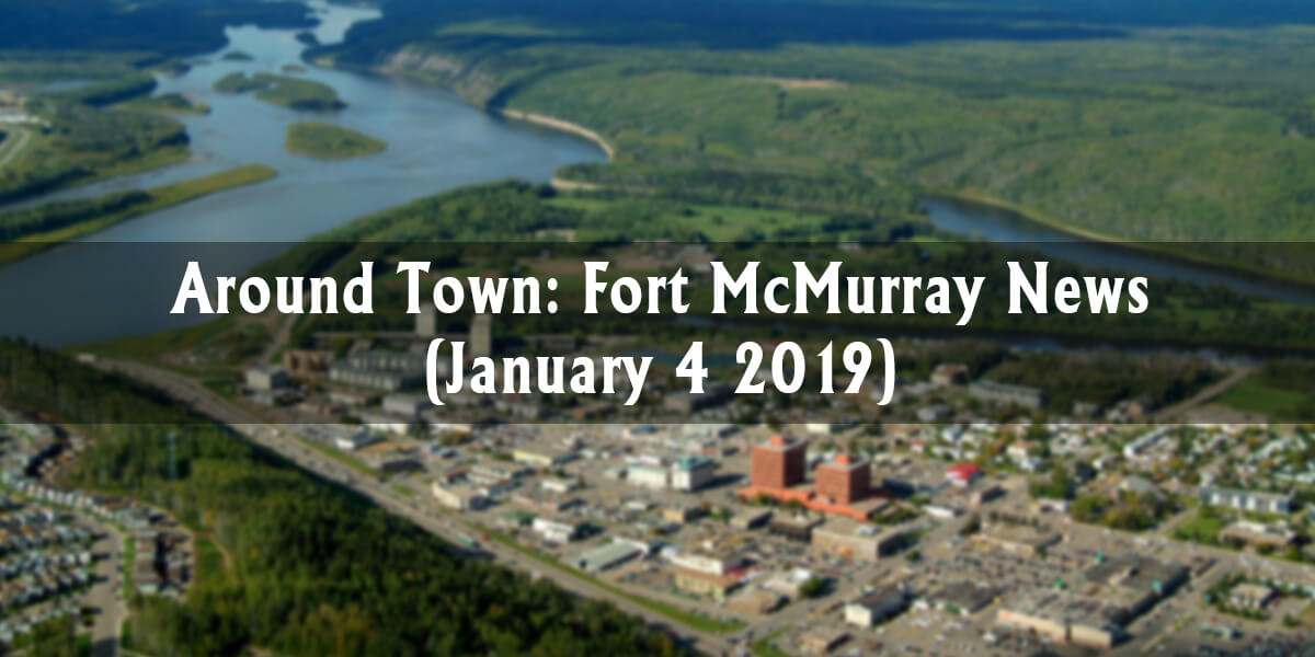Around Town: Fort McMurray News (Week of January 4)