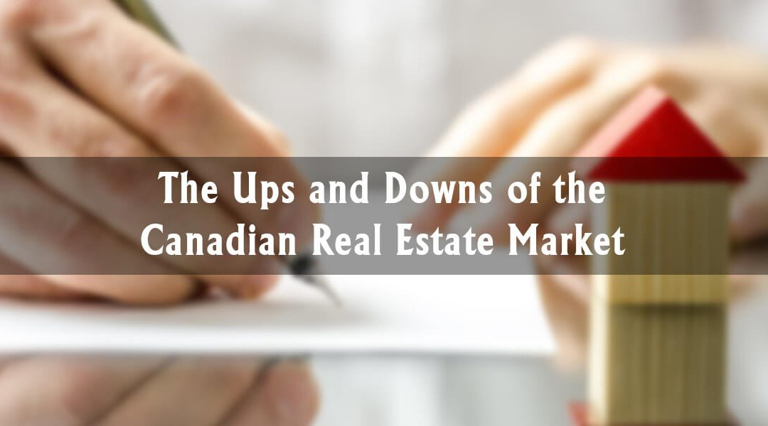 The Ups and Downs of the Canadian Real Estate Market