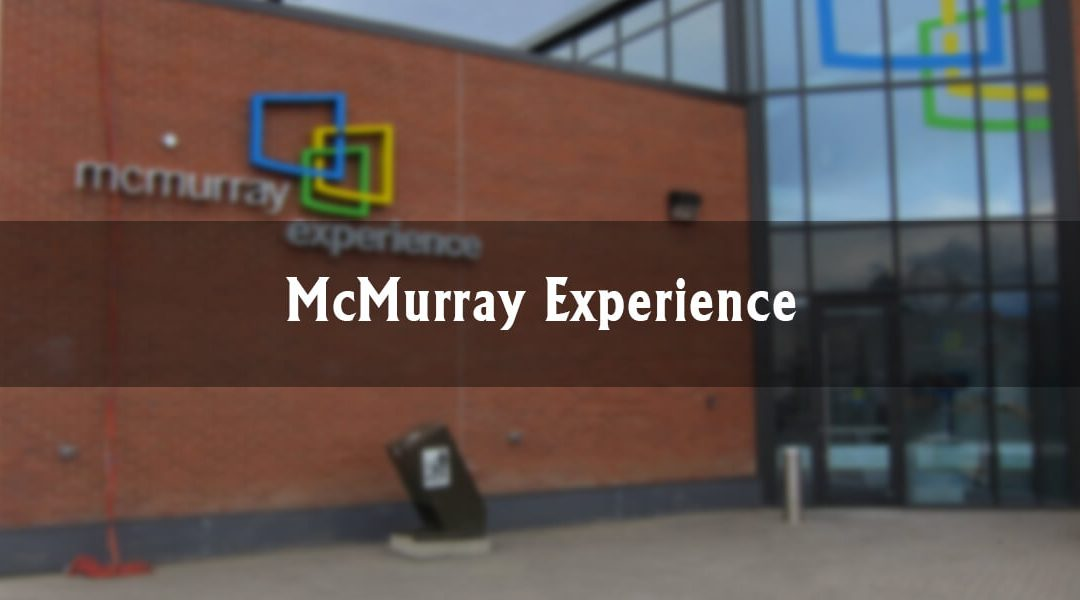 Downtown Highlights – The McMurray Experience