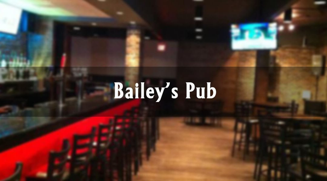 Downtown Highlights: Bailey's Pub