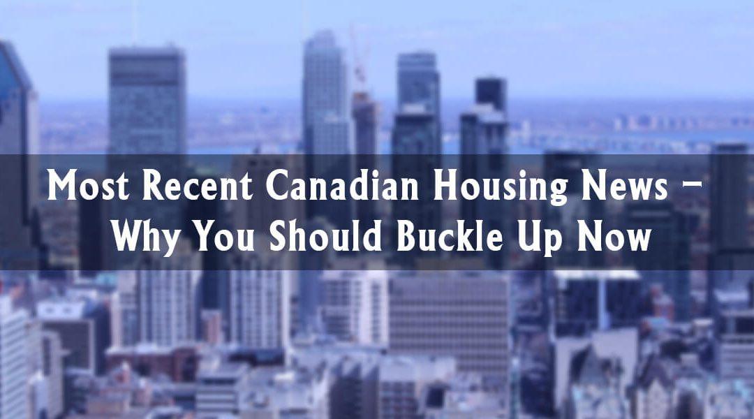 Most Recent Canadian Housing News