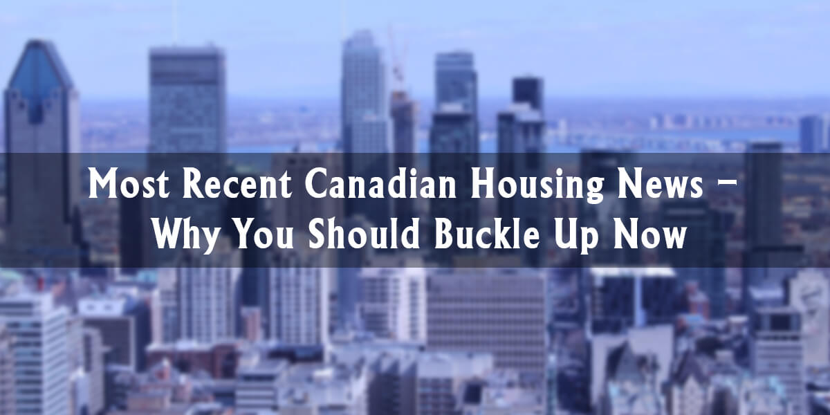 Most Recent Canadian Housing News