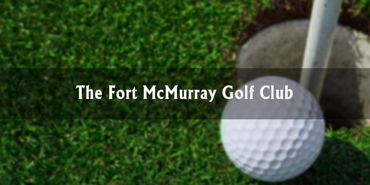 The Fort McMurray Golf Club