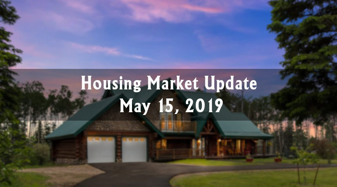 Housing Market Update May 15, 2019