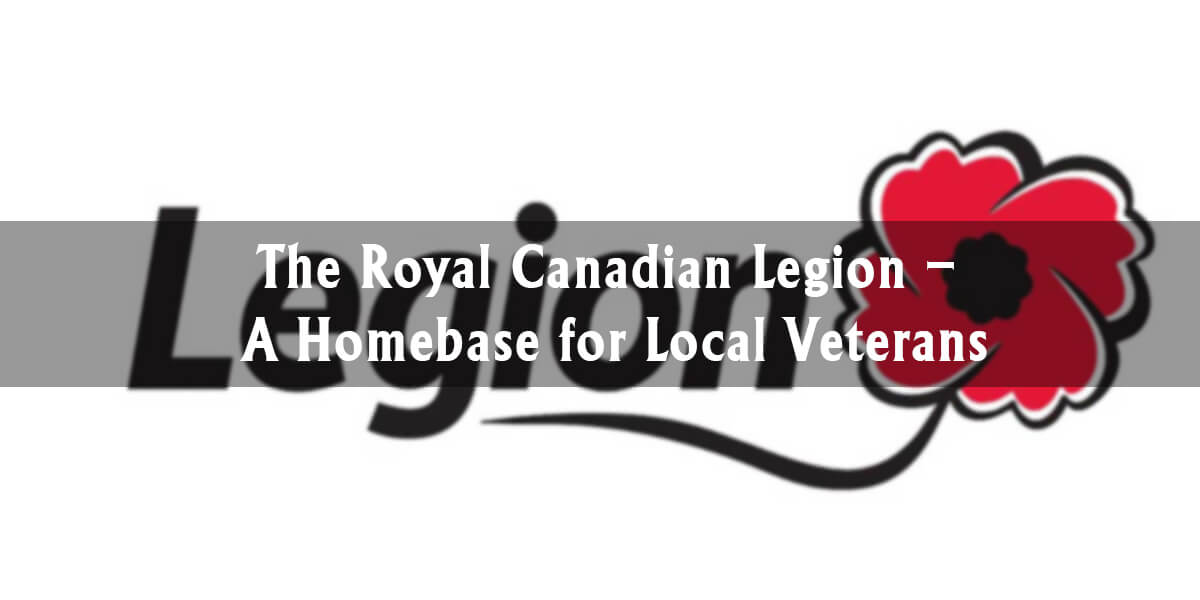 Waterways Highlights: The Royal Canadian Legion