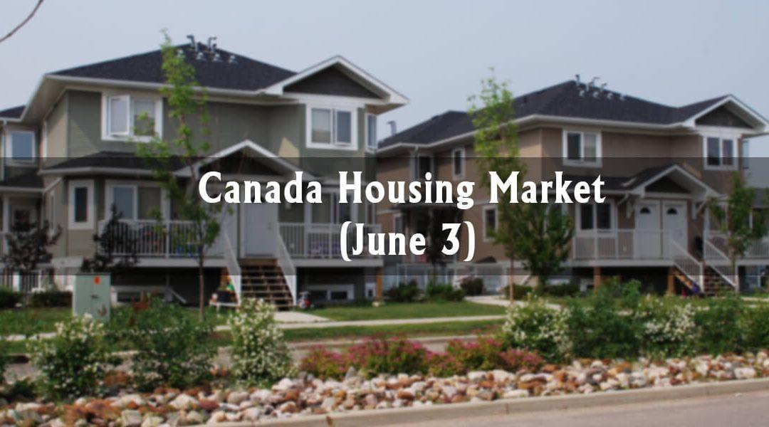 Canadian Housing Market Update (June 3)