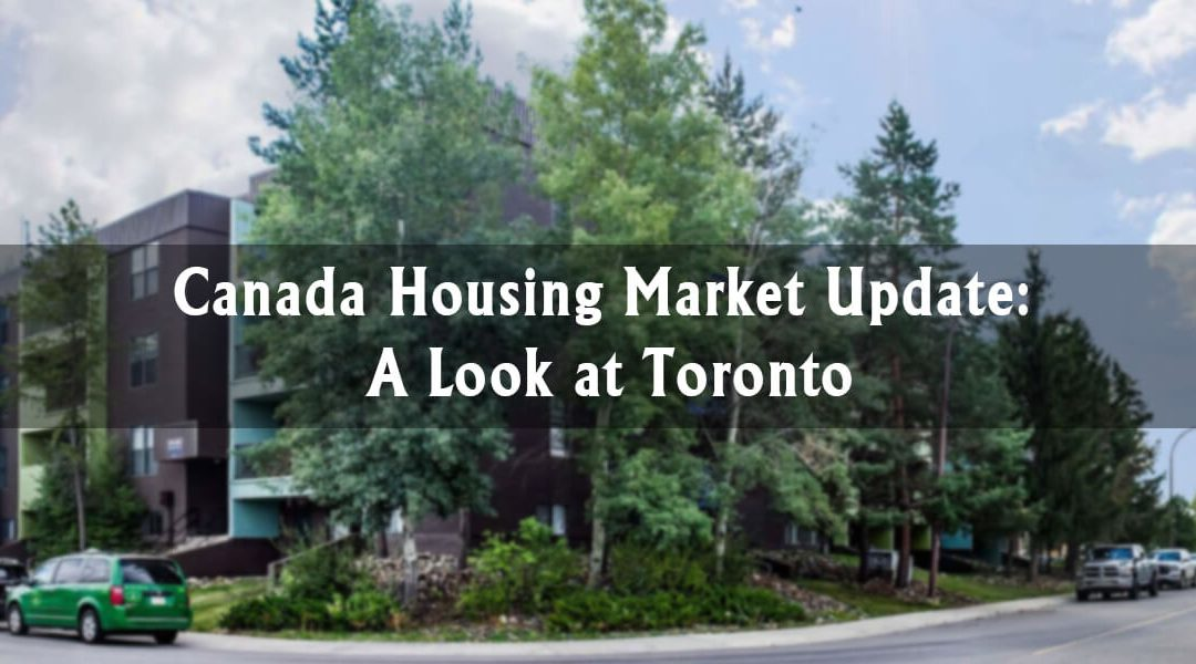 Canada Housing Market Update: A Look at Toronto