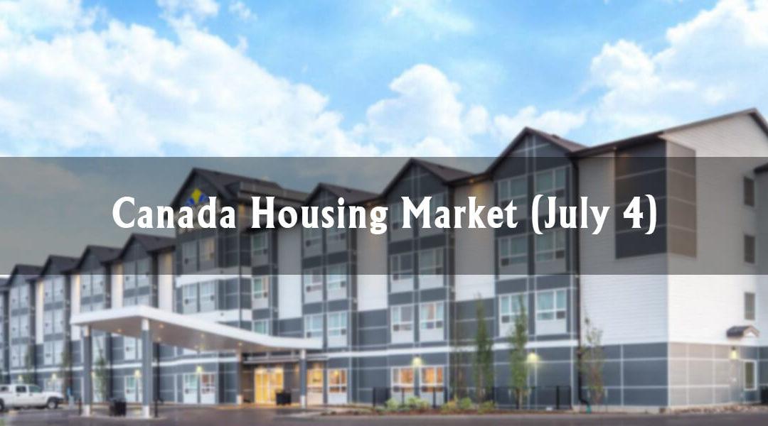 Canada Housing Market (July 4)