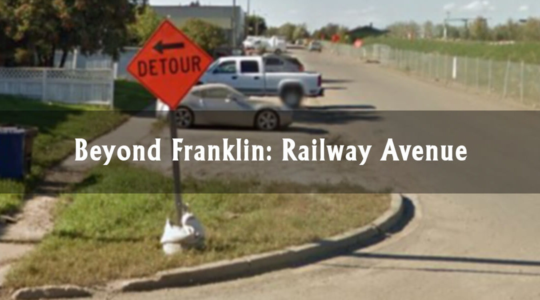 Beyond Franklin: Railway Avenue