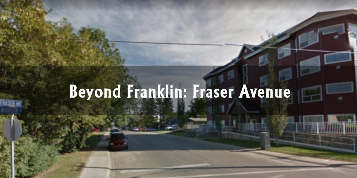 Beyond Franklin: Fraser Avenue