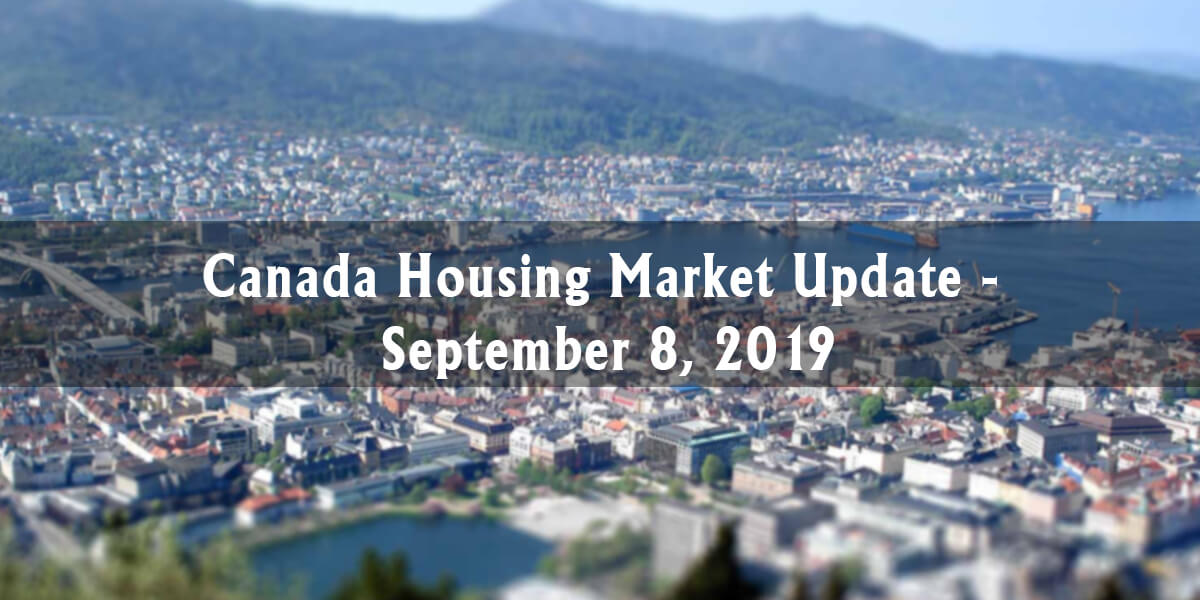 Canada Housing Market Update – September 8, 2019