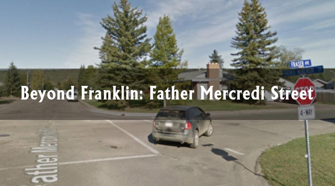Beyond Franklin: Father Mercredi Street