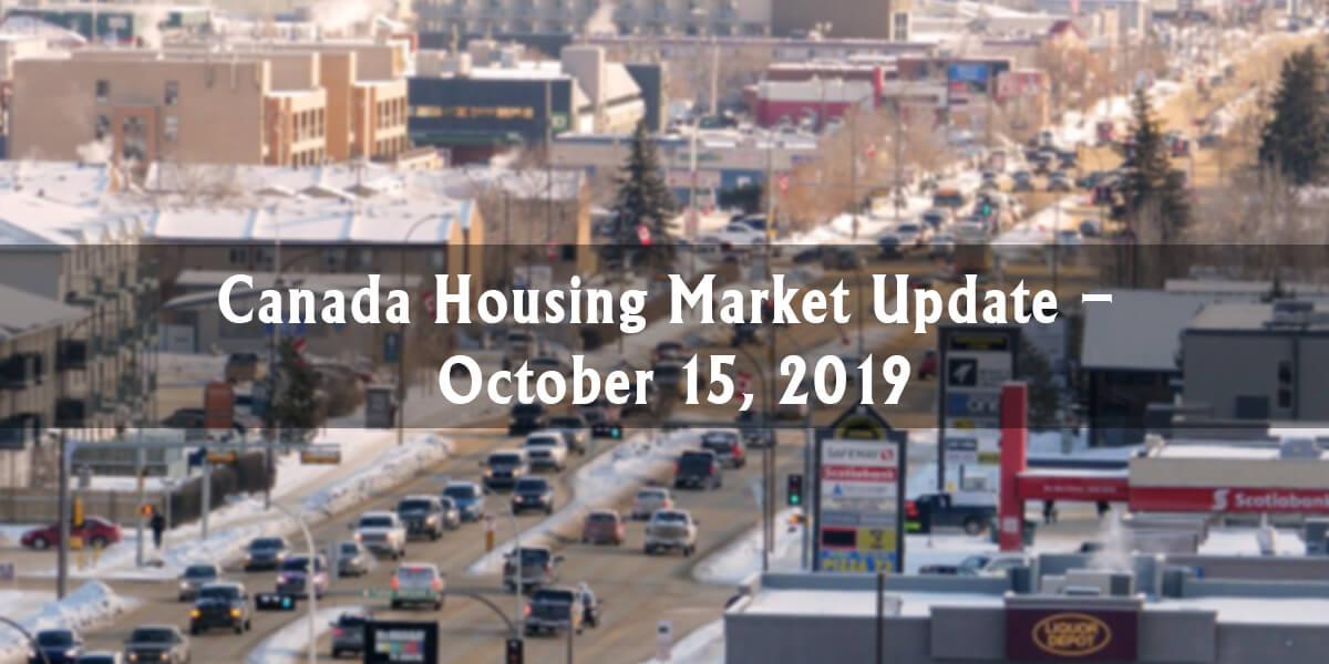 Canada Housing Market Update – October 15, 2019